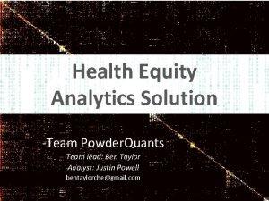 Health Equity Analytics Solution Team Powder Quants Team