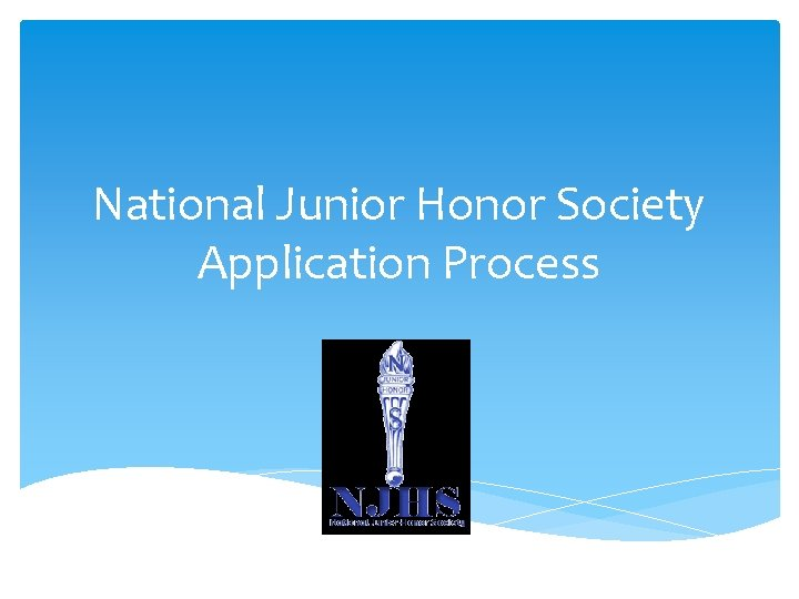 National Junior Honor Society Application Process What is