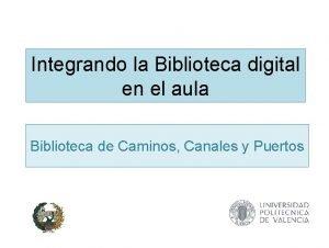 Integrando la Biblioteca digital en el aula Biblioteca