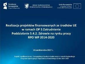 Realizacja projektw finansowanych ze rodkw UE w ramach
