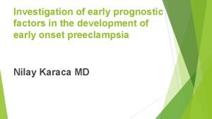 Investigation of early prognostic factors in the development