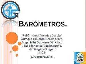 BARMETROS Rubn Omar Valadez Garca Gustavo Eduardo Garca