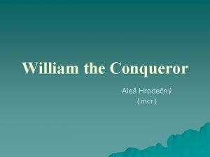 William the Conqueror Ale Hraden mcr Contents u