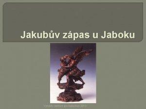 Jakubv zpas u Jaboku Vyrobilo centrum pro katechezi