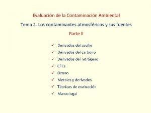 Evaluacin de la Contaminacin Ambiental Tema 2 Los