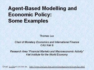 AgentBased Modelling and Economic Policy Some Examples Thomas