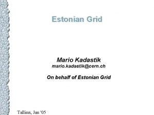 Estonian Grid Mario Kadastik mario kadastikcern ch On