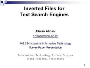 Inverted Files for Text Search Engines Alireza Abbasi