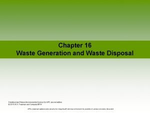 Chapter 16 Waste Generation and Waste Disposal Friedland