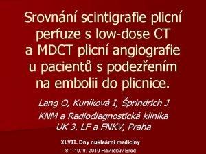 Srovnn scintigrafie plicn perfuze s lowdose CT a