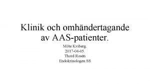 Klinik och omhndertagande av AASpatienter Mte Kviberg 2017