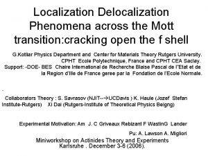 Localization Delocalization Phenomena across the Mott transition cracking