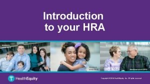 Introduction to your HRA Members since 2012 Members
