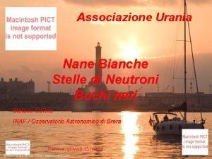 Associazione Urania Nane Bianche Stelle di Neutroni Buchi