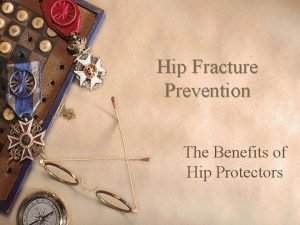 Hip Fracture Prevention The Benefits of Hip Protectors