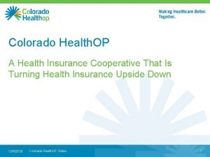 Colorado Health OP A Health Insurance Cooperative That