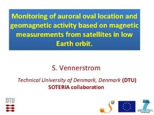 Monitoring of auroral oval location and geomagnetic activity