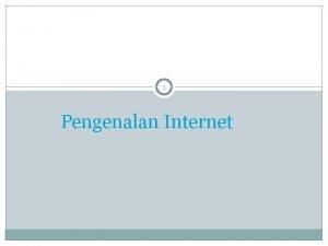 1 Pengenalan Internet Apa Itu Internet 2 Bukan
