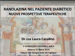RANOLAZINA NEL PAZIENTE DIABETICO NUOVE PROSPETTIVE TERAPEUTICHE Dr