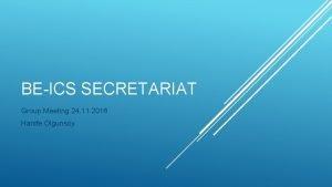 BEICS SECRETARIAT Group Meeting 24 11 2016 Hanife