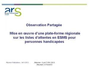 Observation Partage Mise en uvre dune plateforme rgionale