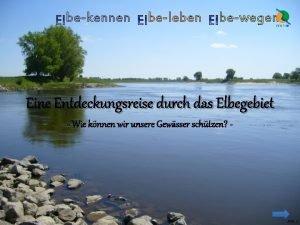 bekennen beleben bewegen Eine Entdeckungsreise durch das Elbegebiet