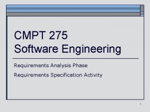 CMPT 275 Software Engineering Requirements Analysis Phase Requirements
