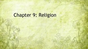 Chapter 9 Religion What is Religion A set