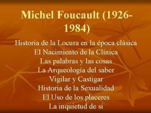 Michel Foucault 19261984 Historia de la Locura en