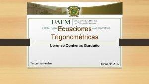 Ecuaciones Trigonomtricas Plantel Ignacio Ramrez Calzada de la