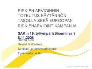 RISKIEN ARVIOINNIN TOTEUTUS KYTNNN TASOLLA SEK EUROOPAN RISKIENARVIOINTIKAMPANJA
