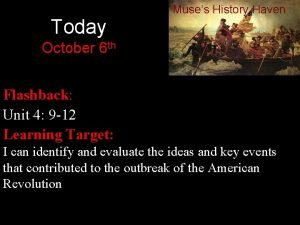Today Muses History Haven October 6 th Flashback