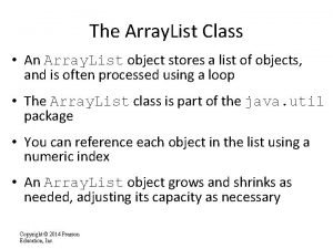 The Array List Class An Array List object