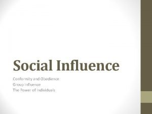 Social Influence Conformity and Obedience Group Influence The
