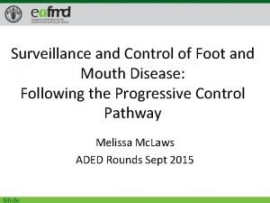 Surveillance and Control of Foot and Mouth Disease