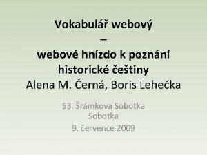 Vokabul webov webov hnzdo k poznn historick etiny