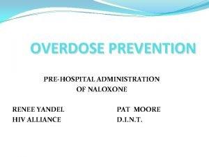 OVERDOSE PREVENTION PREHOSPITAL ADMINISTRATION OF NALOXONE RENEE YANDEL
