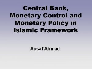 Central Bank Monetary Control and Monetary Policy in