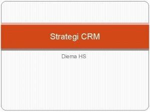 Strategi CRM Diema HS Pengantar Pentingnya memahami dengan