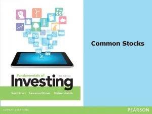 Common Stocks Common Stocks Learning Goals 1 Explain