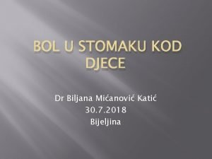 BOL U STOMAKU KOD DJECE Dr Biljana Mianovi