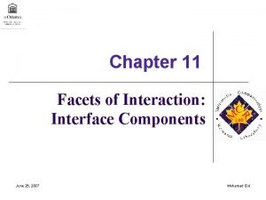 Chapter 11 Facets of Interaction Interface Components June