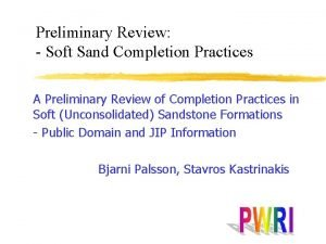 Preliminary Review Soft Sand Completion Practices A Preliminary
