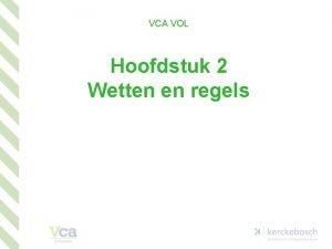 VCA VOL Hoofdstuk 2 Wetten en regels 1
