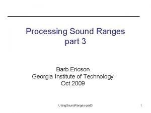 Processing Sound Ranges part 3 Barb Ericson Georgia