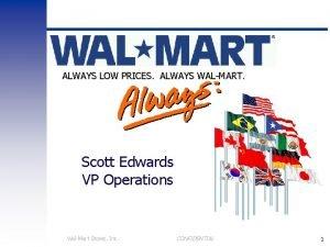 ALWAYS LOW PRICES ALWAYS WALMART Scott Edwards VP
