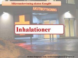 Mikroundervisning akuten Kunglv Inhalationer Kristina Bengtsson Linde kristina
