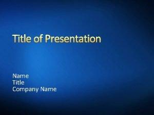 Title of Presentation Name Title Company Name Week