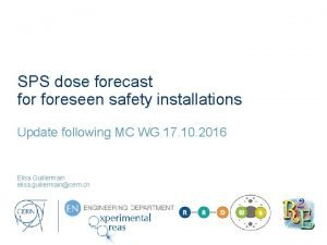 SPS dose forecast foreseen safety installations Update following