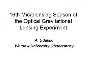 16 th Microlensing Season of the Optical Gravitational